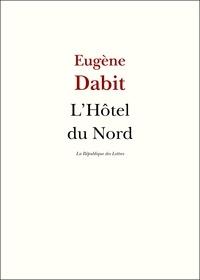 Eugène Dabit - L'Hôtel du Nord.