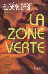 Eugène Dabit - La zone verte.