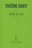 Eugène Dabit - Train de vies.