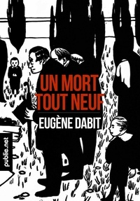 Eugène Dabit - Un mort tout neuf - «Albert est mort!».