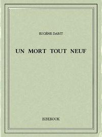 Eugène Dabit - Un mort tout neuf.