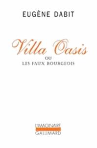 Eugène Dabit - Villa Oasis ou Les faux bourgeois.
