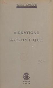 Eugène Darmois - Vibrations, acoustique.
