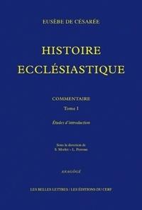 Eugène de Césarée et Lorenzo Perrone - Histoire ecclésiastique, commentaire - Tome 1 : Etudes d'introduction.