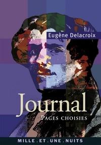 Eugène Delacroix - Journal - Pages choisies.