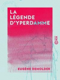 Eugène Demolder - La Légende d'Yperdamme.