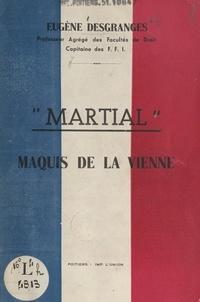 Eugène Desgranges - Martial - Maquis de la Vienne.