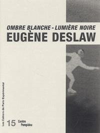 Eugène Deslaw - Ombre blanche - lumière noire.