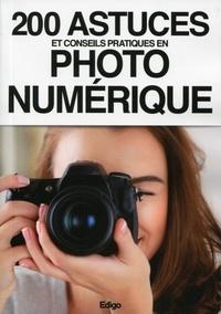 Eugene Dudar et Shcherbina Olena - 200 astuces et conseils pratiques en photo numérique.