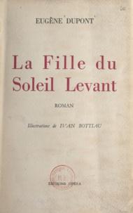 Eugène Dupont et Ivan Bottiau - La fille du Soleil Levant.