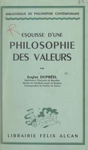 Eugène Dupréel - Esquisse d'une philosophie des valeurs.