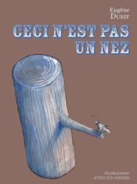 Eugène Durif - Ceci n'est pas un nez.