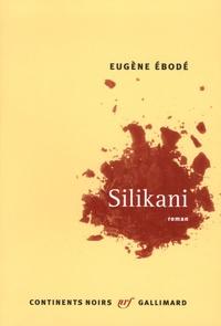 Eugène Ebodé - Silikani.
