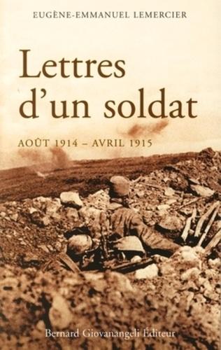 Eugène-Emmanuel Lemercier - Lettres d'un soldat - Août 1914 - avril 1915.