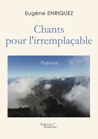 Eugène Enriquez - Chants pour l'irremplaçable.