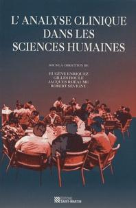 Eugène Enriquez et Gilles Houle - L'analyse clinique dans les sciences humaines.