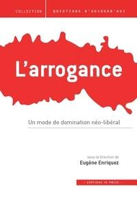 Eugène Enriquez - L'arrogance - Un mode de domination néo-libéral.