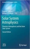 Eugene F. Milone et William J. F. Wilson - Solar System Astrophysics - Planetary Atmospheres and the Outer Solar System.