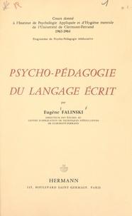 Eugène Falinski - Psycho-pédagogie du langage écrit - Cours donné à l'Institut de psychologie appliquée et d'hygiène mentale de l'Université de Clermont-Ferrand, 1963-1964. Programme de psycho-pédagogie reééducative.