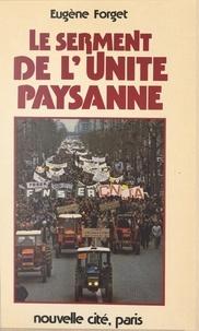 Eugène Forget et Marcel Faure - Le serment de l'unité paysanne.