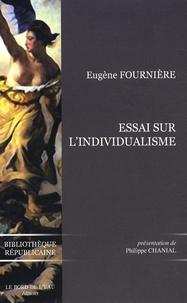 Eugène Fournière - Essai sur l'individualisme.