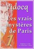 Eugène-François Vidocq - Les vrais mystères de Paris - tome 1.