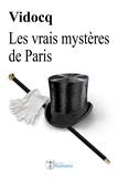 Eugène-François Vidocq - Les vrais mystères de Paris.