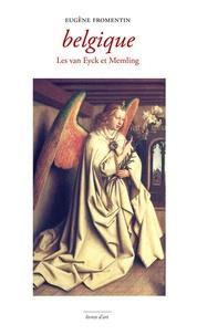 Eugène Fromentin - Belgique - Les van Eyck et Memling.