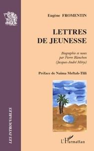 Eugène Fromentin - Lettres de jeunesse.