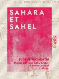 Eugène Fromentin et Paul-Edme le Rat - Sahara et Sahel.