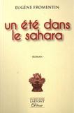 Eugène Fromentin - Un été dans le Sahara.