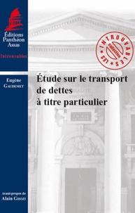Eugène Gaudemet - Etude sur le transport de dettes à titre particulier.