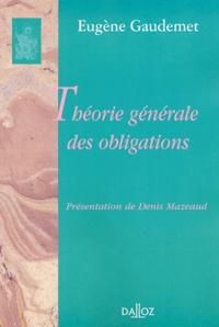 Eugène Gaudemet - Théorie générale des obligations.