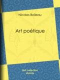 Eugène Géruzez et Nicolas Boileau - Art poétique.