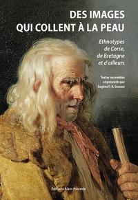 Eugène Gherardi - Des images qui collent à la peau - Ethnotypes de Corse, de Bretagne et d'ailleurs.