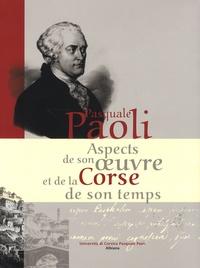 Eugène Gherardi et Marco Cini - Pasquale Paoli - Aspects de son oeuvre et de la Corse de son temps.
