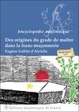 Eugène Goblet d'Alviella - Des origines du grade de maître dans la franc-maçonnerie.
