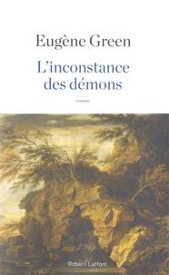 Eugène Green - L'inconstance des démons.