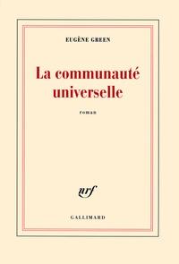 Eugène Green - La communauté universelle.