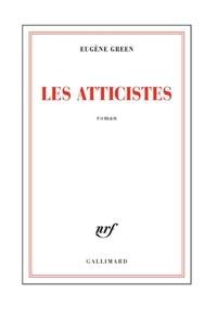 Eugène Green - Les atticistes.