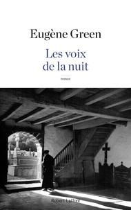 Eugène Green - Les voix de la nuit.