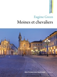 Eugène Green - Moines et chevaliers.