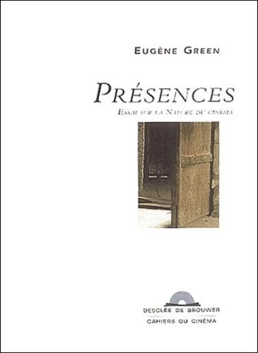 Eugène Green - Présences - Essai sur la nature du cinéma. 1 CD audio