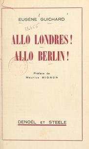 Eugène Guichard et Maurice Mignon - Allo Londres ! Allo Berlin !.