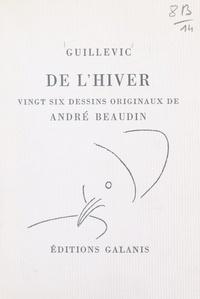 Eugène Guillevic et André Beaudin - De l'hiver - Avec 26 dessins originaux.