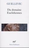 Eugène Guillevic - Du domaine - Suivi de Euclidiennes.