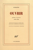 Eugène Guillevic - Ouvrir - Poèmes et proses (1929-1996).