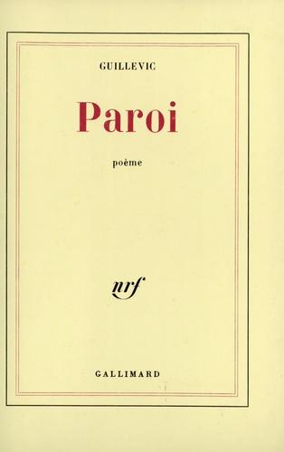 Eugène Guillevic - Paroi.