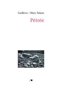Eugène Guillevic et Marc Tulane - Pétrée.