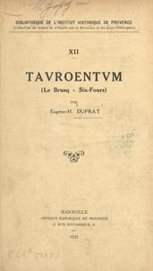 Eugène-H. Duprat et F. Detaille - Tauroentum (Le Brusq, Six-Fours).